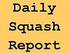 Daily Squash Report